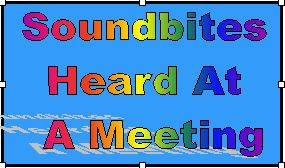 Heard At A Meeting 4